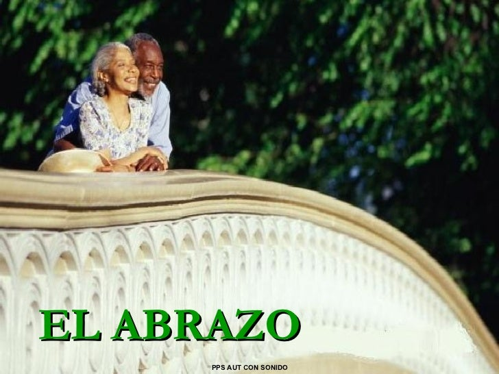 EL ABRAZO PPS AUT CON SONIDO