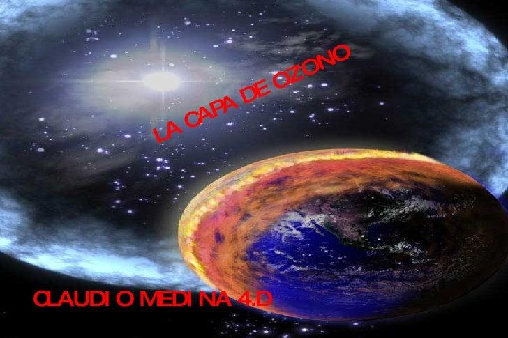 LA CAPA DE OZONO CLAUDIO MEDINA 4.D