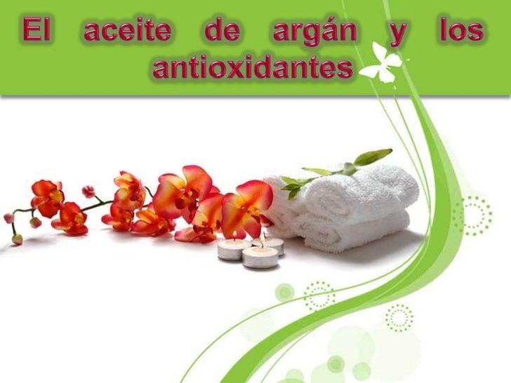 El aceite de argán y los antioxidantes