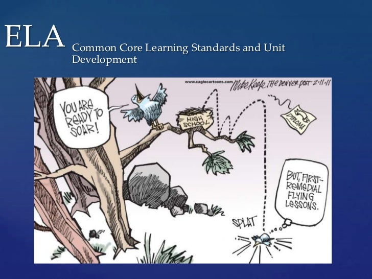ELA<br />Common Core Learning Standards and Unit Development<br />
