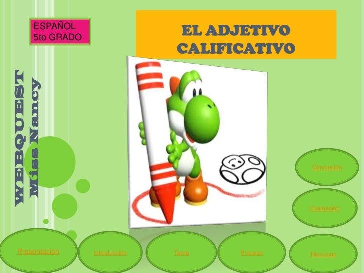 ESPAÑOL       5to GRADO                                   EL ADJETIVO                                   CALIFICATIVOWEBQUE...