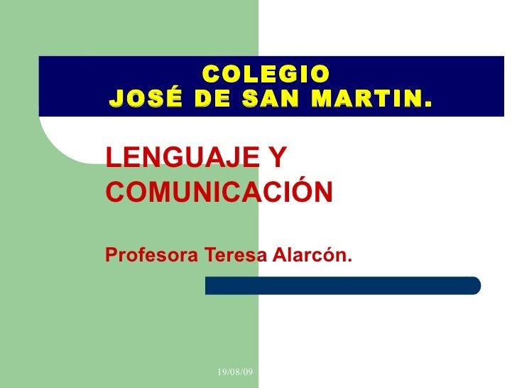LENGUAJE Y COMUNICACIÓN Profesora Teresa Alarcón. COLEGIO  JOSÉ DE SAN MARTIN.