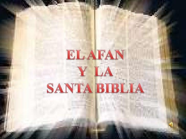 EL AFAN<br />Y  LA<br />SANTA BIBLIA<br />