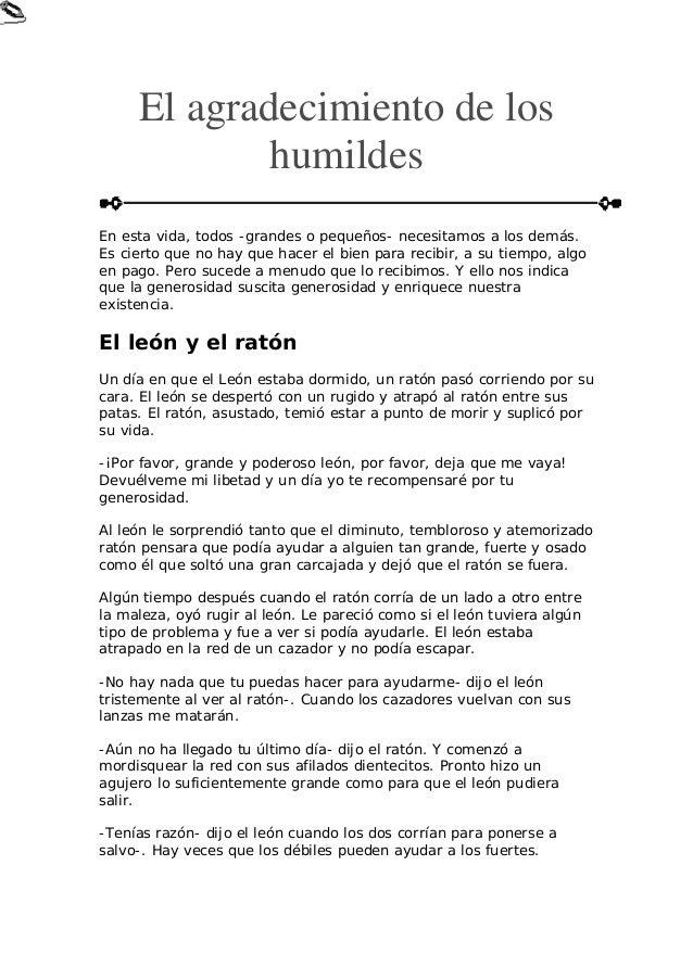 El agradecimiento de los humildes En esta vida, todos -grandes o pequeños- necesitamos a los demás. Es cierto que no hay q...