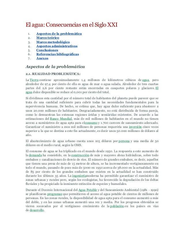 El agua: Consecuencias en el Siglo XXI 1. Aspectos de la problemática 2. Marco teórico 3. Marco metodológico 4. Aspectos a...