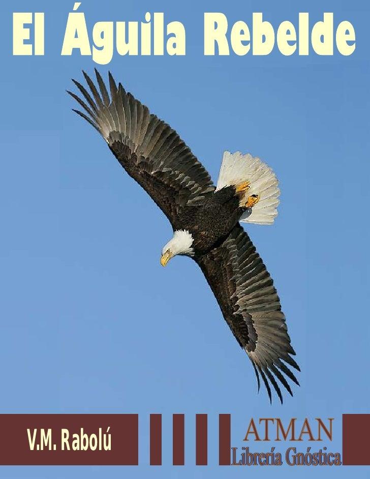 El Aguila Rebelde - VMR