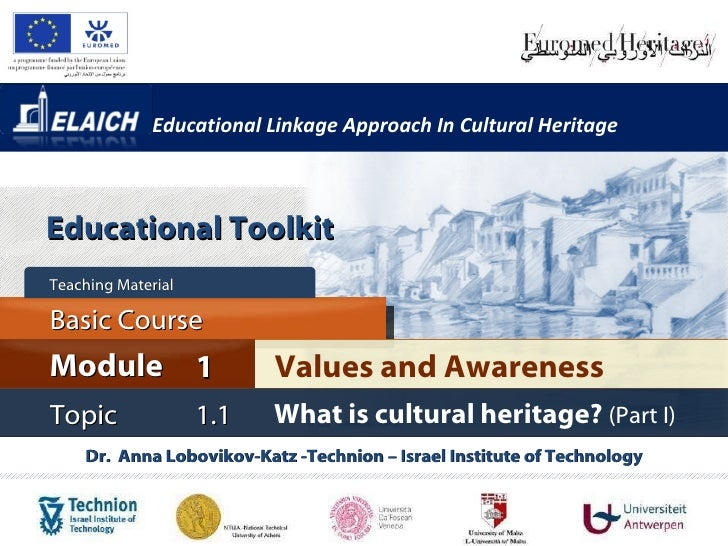 Elaich module 1 topic 1.1 - What is cultural heritage? part I
