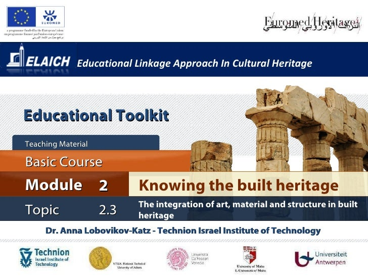 Elaich module 2 topic 2.3 - The integration of art, material and structure in built heritage