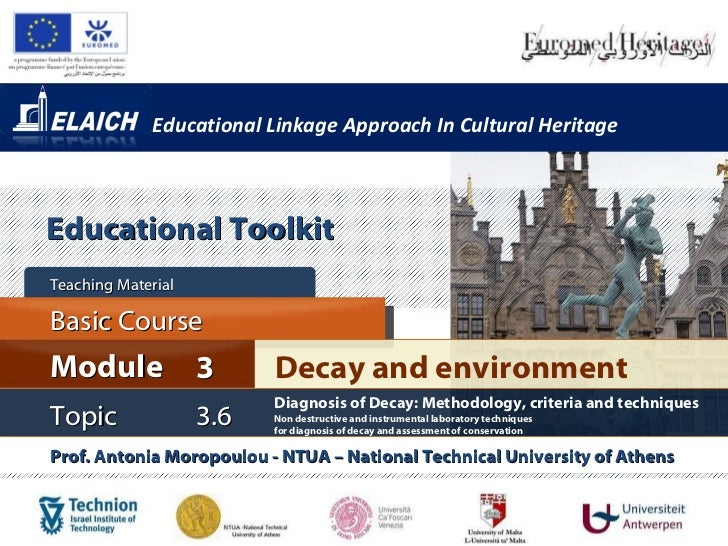 Educational Linkage Approach In Cultural Heritage Basic Course Teaching Material  Topic 3. 6 Decay and environment  Module...