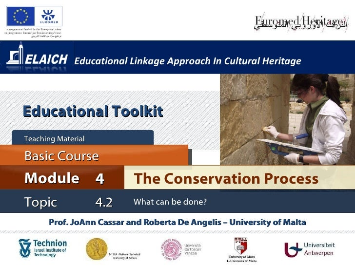 Educational Linkage Approach In Cultural Heritage Prof. JoAnn Cassar and Roberta De Angelis – University of Malta The Cons...