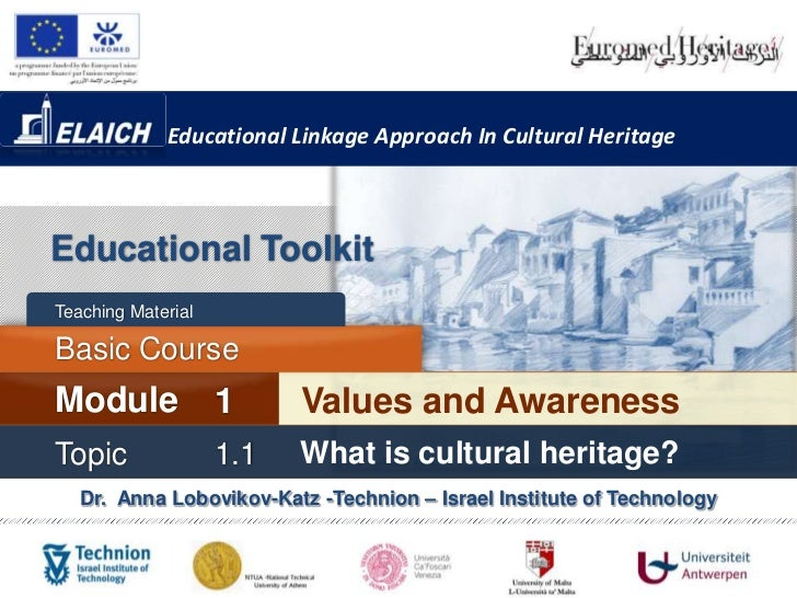 Educational Linkage Approach In Cultural HeritageEducational ToolkitTeaching MaterialBasic CourseModule              1    ...