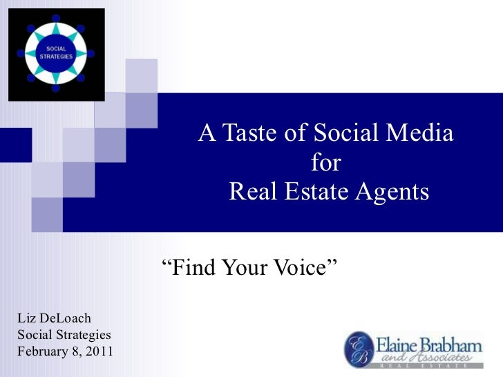 """A Taste of Social Media  for  Real Estate Agents """" Find Your Voice"""" Liz DeLoach Social Strategies February 8, 2011"""