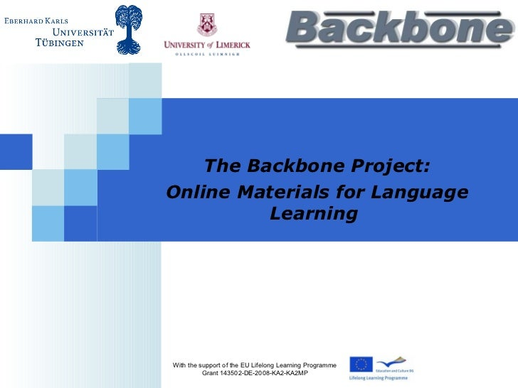 The Backbone Project: Online Materials for Language Learning   With the support of the EU Lifelong Learning Programme Gran...