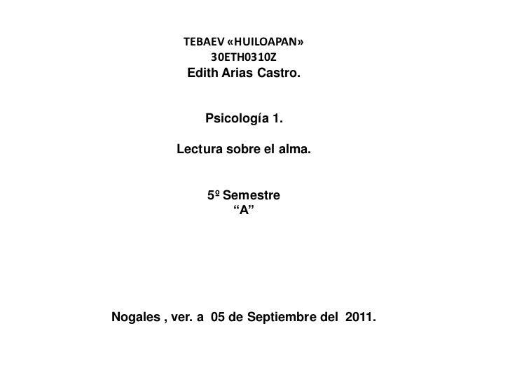 TEBAEV «HUILOAPAN»                30ETH0310Z            Edith Arias Castro.               Psicología 1.          Lectura s...