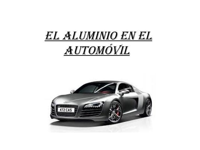 El Aluminio En El   Automóvil