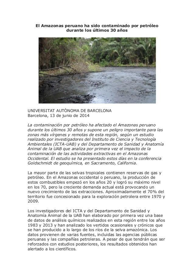 El Amazonas peruano ha sido contaminado por petróleo durante los últimos 30 años UNIVERSITAT AUTÒNOMA DE BARCELONA Barcelo...