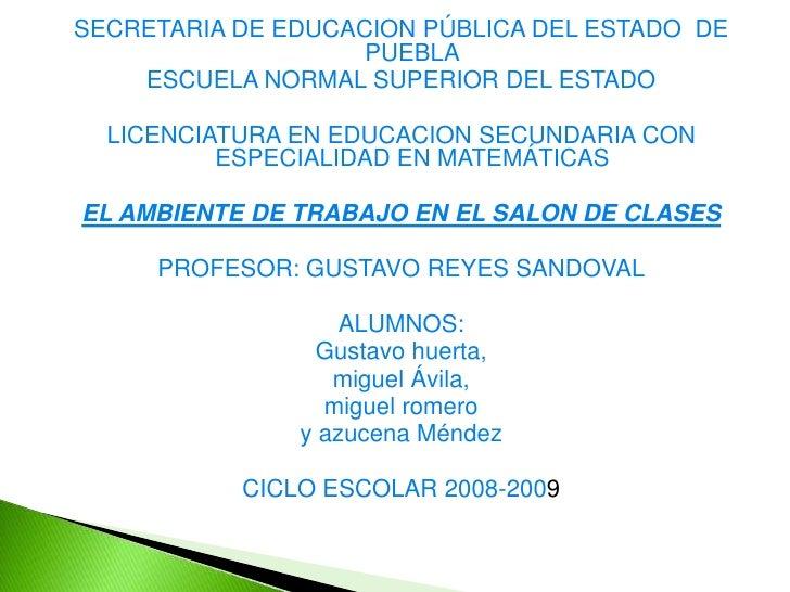 SECRETARIA DE EDUCACION PÚBLICA DEL ESTADO DE                     PUEBLA     ESCUELA NORMAL SUPERIOR DEL ESTADO    LICENCI...
