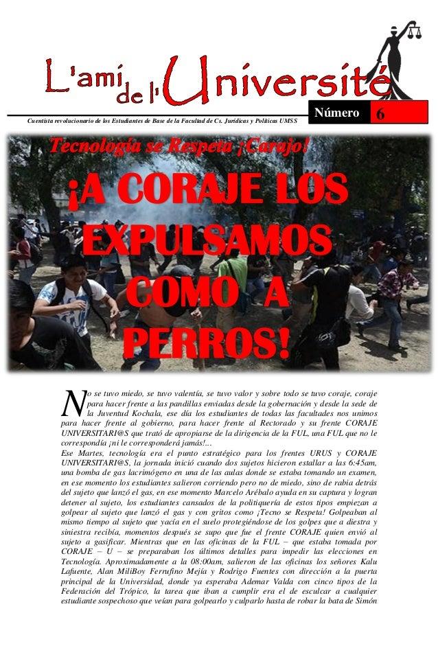Cuentista revolucionario de los Estudiantes de Base de la Facultad de Cs. Jurídicas y Políticas UMSS  Número  6  ¡A CORAJE...