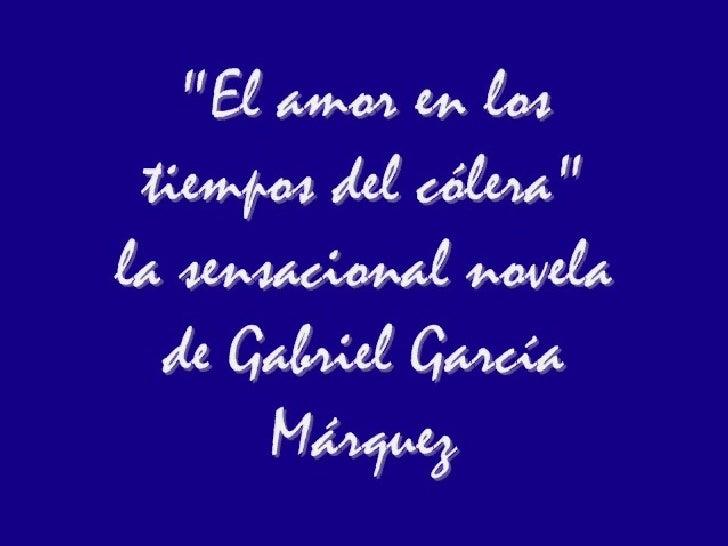 El amor en los tiempos del cólera - La novela de Gabriel García Márquez