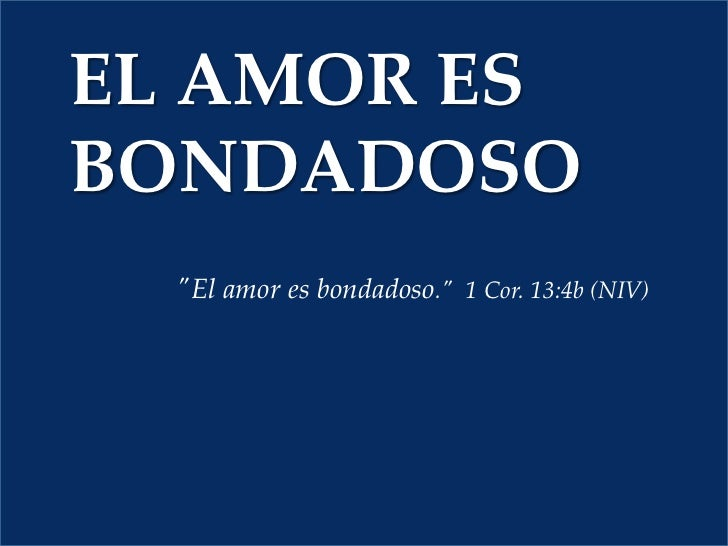 Your SlideShare is downloading. ×: http://es.slideshare.net/IglesiaDelPactoOaxtepec/el-amor-es-bondadoso-7550146