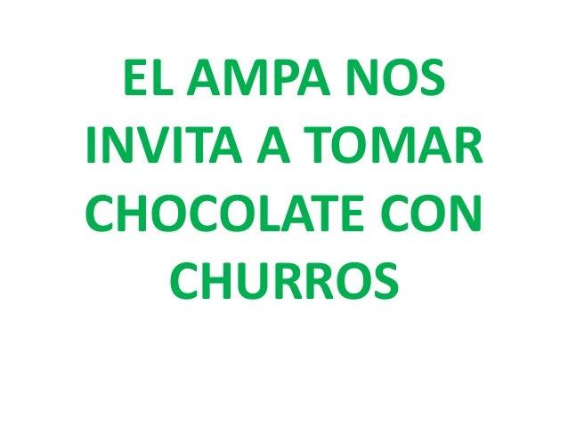 EL AMPA NOS INVITA A TOMAR CHOCOLATE CON CHURROS