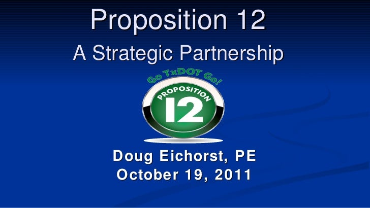 Proposition 12  A Strategic Partnership   Doug Eichorst, PE October 19, 2011
