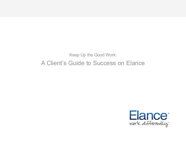 Keep Up the Good Work:A Client's Guide to Success on Elance