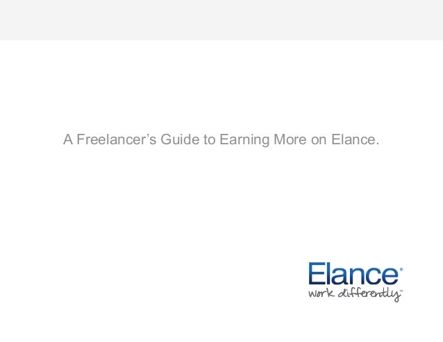 A Freelancer's Guide to Earning More on Elance.