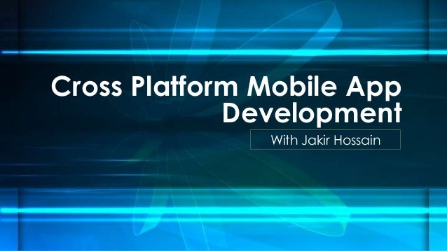 Cross Platform Mobile App Development With Jakir Hossain