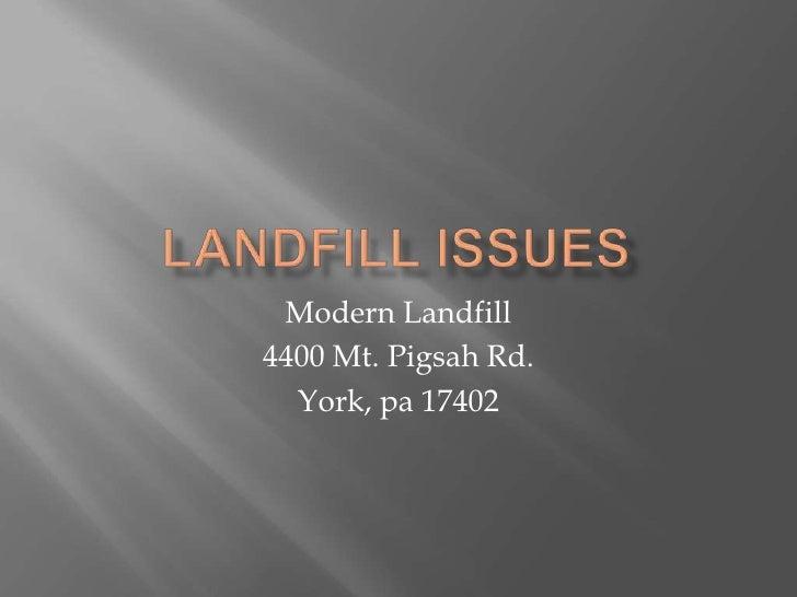 Modern Landfill 4400 Mt. Pigsah Rd.   York, pa 17402