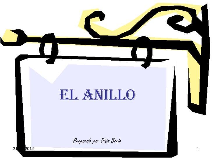 EL ANILLO              Preparado por Dinis Bento21-08-2012                                1