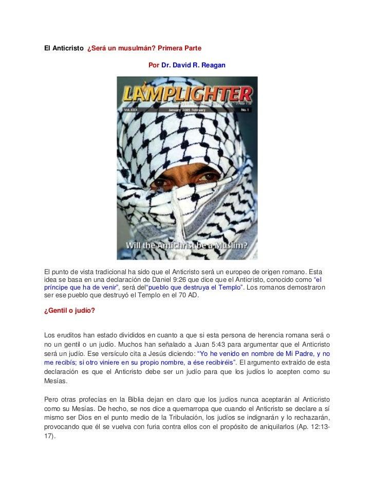 El Anticristo ¿Será un musulmán? Primera Parte                                   Por Dr. David R. ReaganEl punto de vista ...