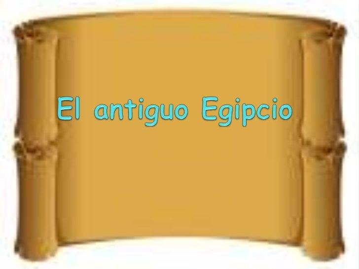 El antiguo Egipcio<br />