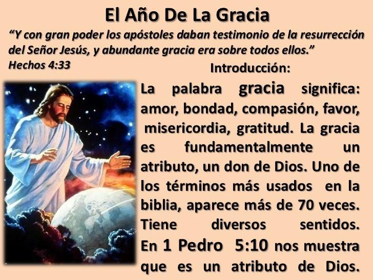 """El Año De La Gracia""""Y con gran poder los apóstoles daban testimonio de la resurreccióndel Señor Jesús, y abundante gracia ..."""