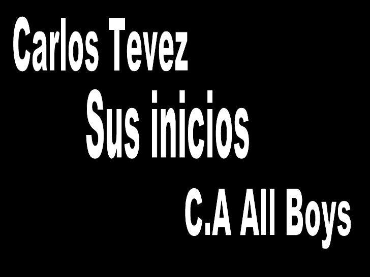 Carlos Tevez Sus inicios C.A All Boys