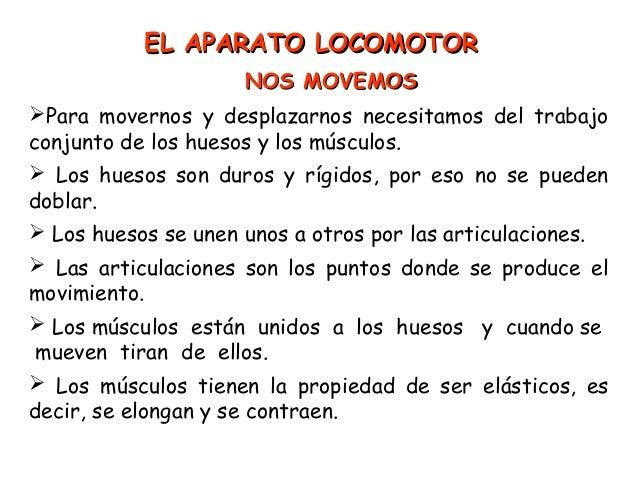 EL APARATO LOCOMOTOR                     NOS MOVEMOSPara movernos y desplazarnos necesitamos del trabajoconjunto de los h...