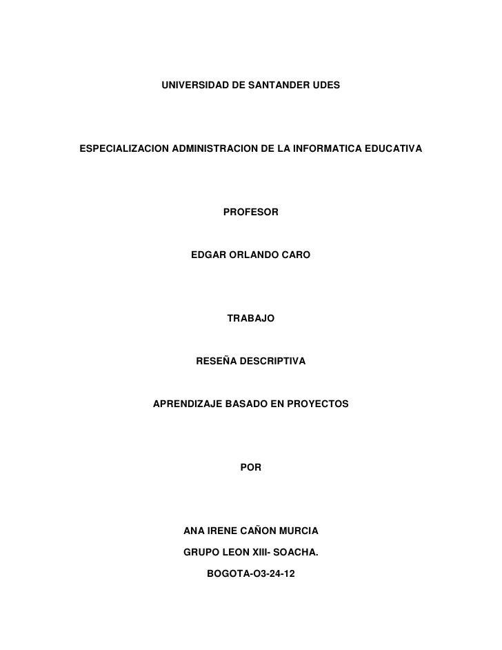 UNIVERSIDAD DE SANTANDER UDESESPECIALIZACION ADMINISTRACION DE LA INFORMATICA EDUCATIVA                        PROFESOR   ...