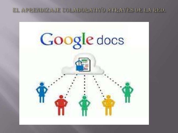 El aprendizaje colaborativo atraves de la red