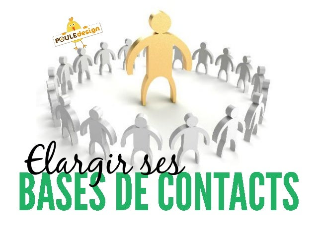 Elargir sa base de contacts