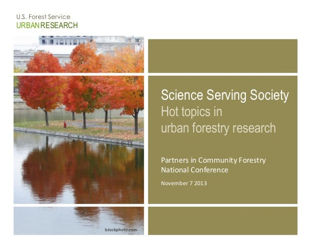Science Serving Society: Hot Topics in Urban Forestry Research