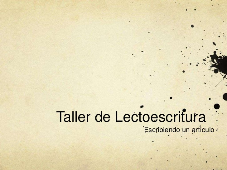 Taller de Lectoescritura<br />Escribiendo un artículo<br />