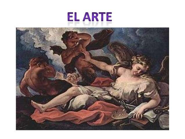 El arte (del lat. ars, artis, y este calco del gr. τέχνη)1 es entendido generalmente como cualquier actividad o producto r...