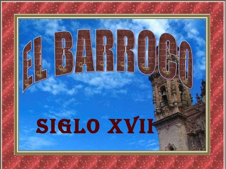 EL BARROCO SIGlo XVII