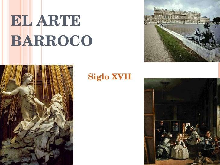 EL ARTE BARROCO Siglo XVII