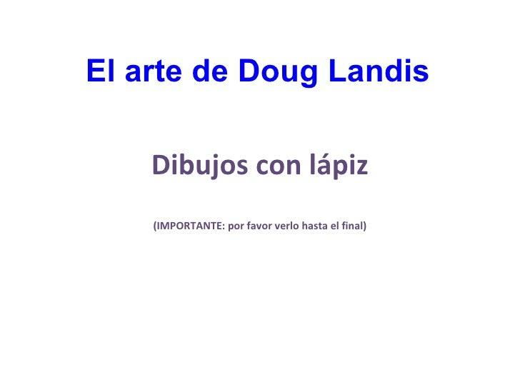 El arte de Doug Landis dibujos con lápiz