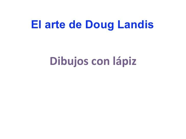 El arte de Doug Landis   Dibujosconlápiz