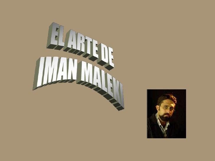 El pintor iraní Imán Maleki, es uno de los  máximos representantes del realismo en la                    actualidad.      ...