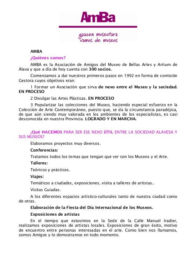AMBA¿Quiénes somos?AMBA es la Asociación de Amigos del Museo de Bellas Artes y Artium deÁlava y que a día de hoy cuenta co...