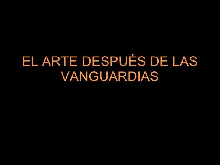 EL ARTE DESPUÉS DE LAS VANGUARDIAS