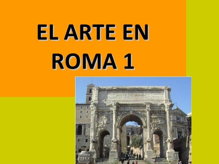 EL ARTE EN ROMA 1